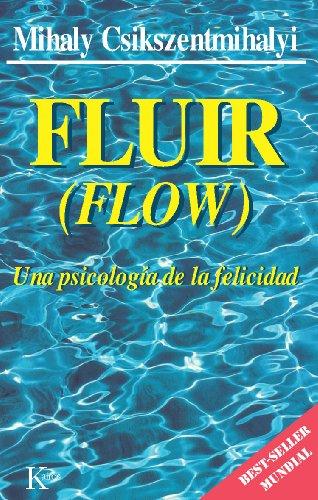 FLUIR:Una psicología de la felicidad por Mihaly Csikszentmihalyi