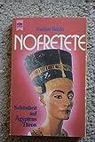 Nofretete : Schönheit auf Ägyptens Thron - Heyne Sachbuch Nr - 7035 : 3453007522 - Evelyn Wells