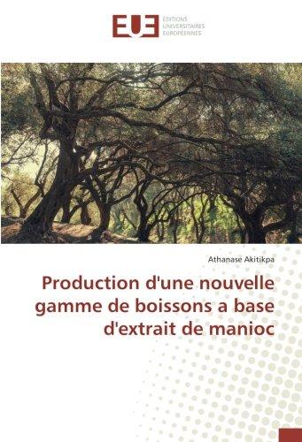 Production d'une nouvelle gamme de boissons a base d'extrait de manioc par Athanase Akitikpa