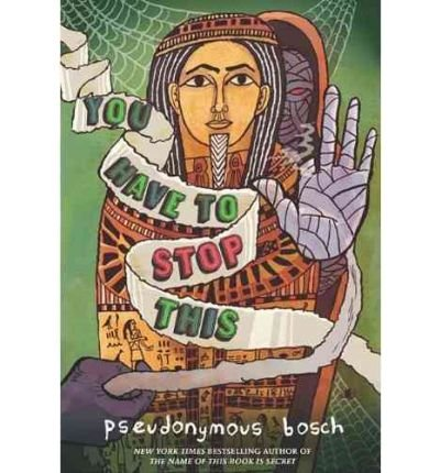 [( You Have to Stop This )] [by: Pseudonymous Bosch] [Sep-2011]
