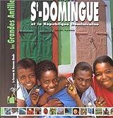 Bonjour St-Domingue et la République dominicaine