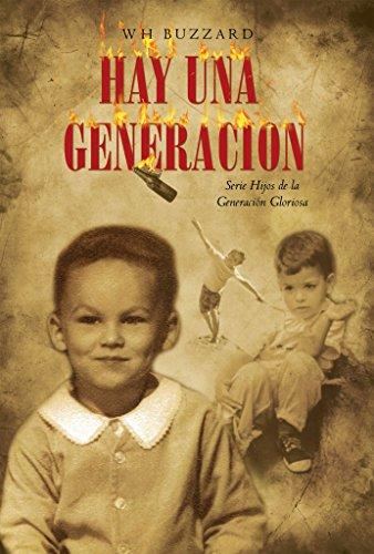 Hay una generacion: Hijos de la generación gloriosa por W H Buzzard