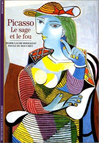 Picasso: Le Sage Et Le Fou par M.L. Bernadac