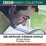 Valley of Fear: BBC Radio 4 Full Cast Dramatisation (BBC Radio Collection)