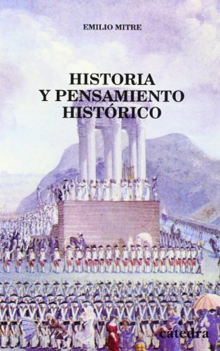 Historia y pensamiento historico / History and Historic Thought: Estudio Y Antologia / Study and Anthology (Historia: Serie Menor / History: Minor Series)