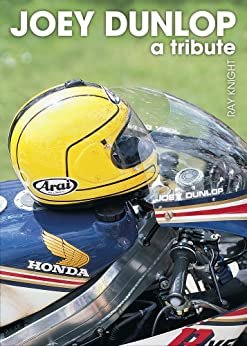 Joey Dunlop - A Tribute by [Knight, Ray]