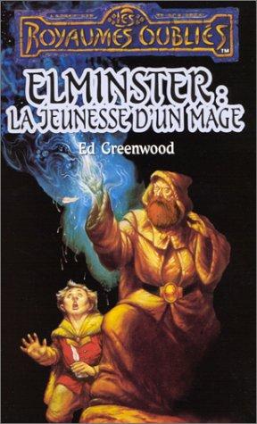 La séquence d'Elminster, Tome 1 : Elminster, la jeunesse d'un mage