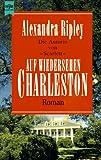 Auf Wiedersehen Charleston - Alexandra Ripley