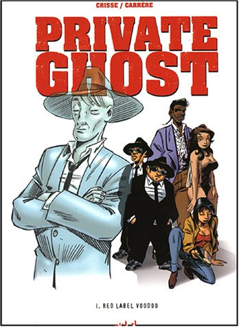 Private Ghost, Tome 1 : Red label voodoo par Crisse