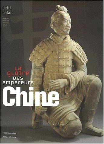 Chine, la gloire des empereurs