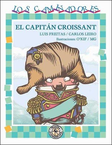 El capitan Croissant / Captain Croissant por Luis Freitas