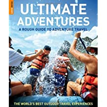 Rough Guide Ultimate Adventures: A Rough Guide to Adventure Travel (Rough Guide Travel Guides)