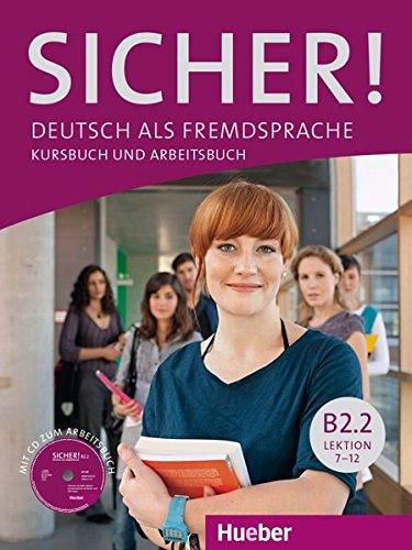 Sicher! B2/2: Sicher! Deutsch als Fremdsprache. B2.2. Per le Scuole superiori. Con CD-ROM. Con Libro: Kursbuch. Con Libro: Arbeitsbuch