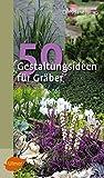 50 Gestaltungsideen für Gräber (Katalogbuch)