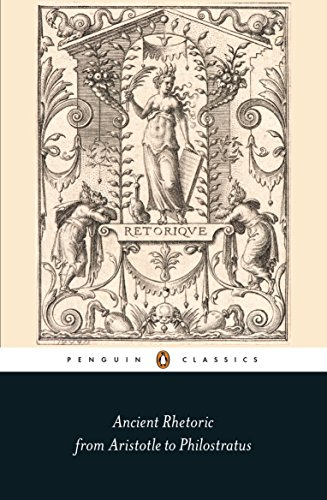 Ancient Rhetoric: From Aristotle to Philostratus (Penguin Classics) (English Edition)