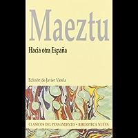 Hacia otra España (CLÁSICOS DEL PENSAMIENTO nº 43) (Spanish Edition)