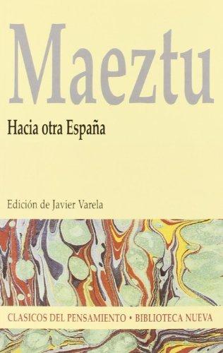 Hacia otra España (CLÁSICOS DEL PENSAMIENTO nº 43)