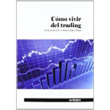 Cómo vivir del trading: Actualizando a Alexander Elder (Ensayo (netbiblo))