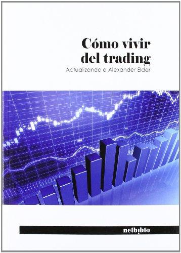 Portada del libro Cómo vivir del trading: Actualizando a Alexander Elder (Ensayo (netbiblo))