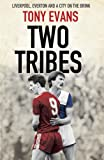 Two Tribes: Liverpool, Everton and a City on the Brink