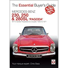 Mercedes Benz Pagoda 230SL, 250SL & 280SL roadsters & coupes: W113 series Roadsters & Coupes 1963 to 1971 (Essential Buyer's Guide series)