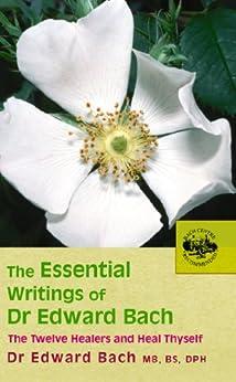The Essential Writings of Dr Edward Bach par [Bach, Edward]