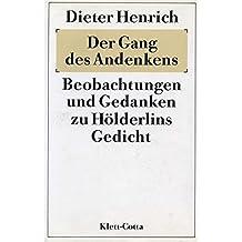 Der Gang des Andenkens: Beobachtungen und Gedanken zu Hölderlins Gedicht
