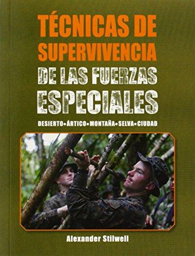 Técnicas De Supervivencia De Las Fuerzas Especiales (Deportes) por Alexander Stilwell