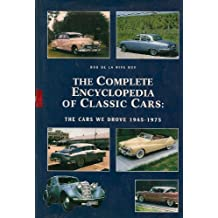 The Complete Encyclopedia of Classic Cars: The Cars We Drove 1945 -1975 by Rob de la Rive Box (2003-05-01)
