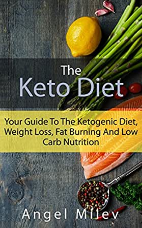 Keto Diet: Your Guide To The Ketogenic Diet, Weight Loss ...