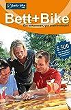 Bett+Bike - Gesamtverzeichnis: Gut ankommen, gut unterkommen!<br>Über 5500 fahrradfreundliche Gastbetriebe in Deutschland