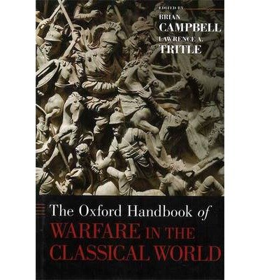 [( The Oxford Handbook of Warfare in the Classical World (Oxford Handbooks) By Campbell, Brian ( Author ) Hardcover Jan - 2013)] Hardcover