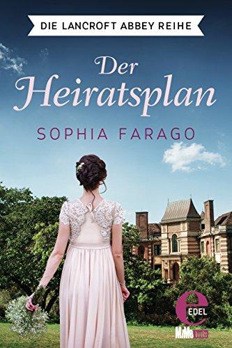 Buchseite und Rezensionen zu 'Der Heiratsplan (Die Lancroft Abbey Reihe 1)' von Sophia Farago