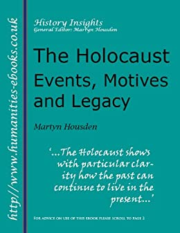 The Holocaust: Events, Motives and Legacy (History Insights) by [Housden, Martyn]