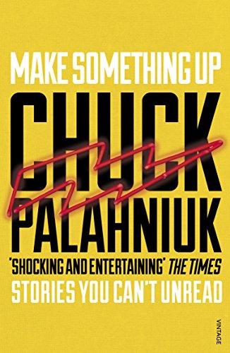 Make Something Up (Vintage Books) por Chuck Palahniuk