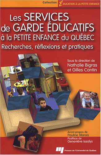 Les services de garde ducatifs  la petite enfance du Qubec : Recherches, rflexions et pratiques