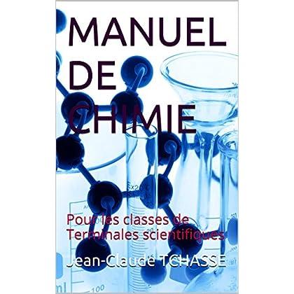 MANUEL DE CHIMIE: Pour les classes de Terminales scientifiques