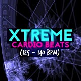 Xtreme Cardio Beats (125-140 BPM)