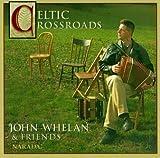 Songtexte von John Whelan - Celtic Crossroads