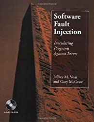 Software Fault Injection by Jeffrey M. Voas (1998-02-11)