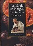 La Magie de la figue dans la cuisine provençale