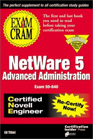 Netware 5 Advanced Administration Exam Cram por Ed Tittel