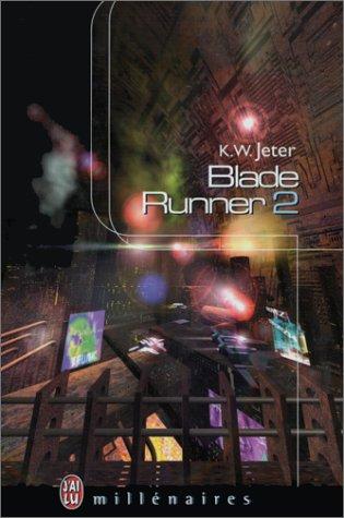 BLADE RUNNER. Tome 2 par Kevin Wayne Jeter