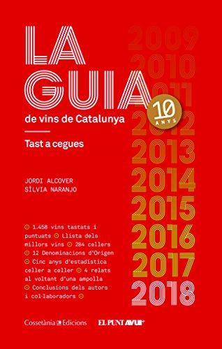 La Guia De Vins De Catalunya 2018 (Altres cuina) por Jordi Alcover Mestres