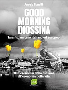 Good Morning Diossina di [Bonelli, Angelo]