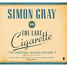 The Last Cigarette (Smoking Diaries Volume 3)