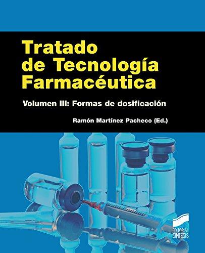 Tratado de Tecnología Farmacéutica. Volumen 3 (Farmacia) por Ramón (ed.) Martínez Pacheco