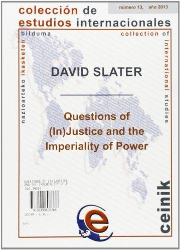 Questions of (in) Justice and the Imperiality of Power (Colección de Estudios Internacionales)