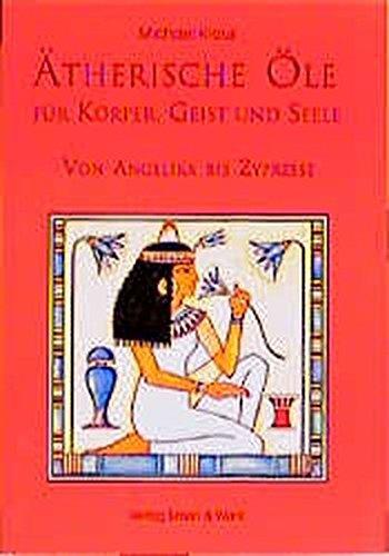 Ätherische Öle für Körper, Geist und Seele -