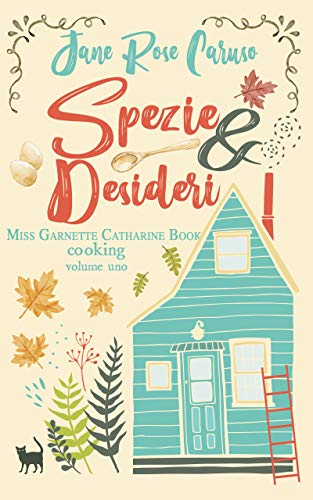 Spezie e Desideri: Miss Garnette Catharine Book Vol. 1 di [Caruso, Jane Rose]